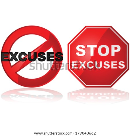 Concept vector illustration showing a stop sign and a forbidden sign with the word excuses - stock vector