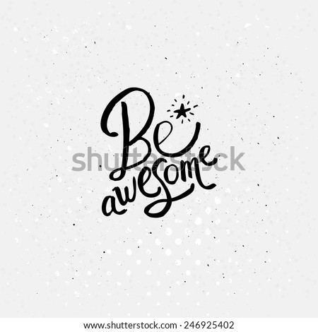 Conceptual Be Awesome Texts with Shining Little Star on Off White Background with Dots. - stock vector