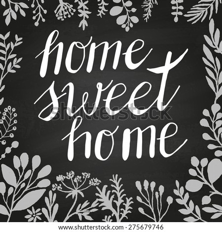Conceptual handwritten phrase Home Sweet Home. Hand drawn tee graphic. Typographic print poster. T shirt hand lettered calligraphic design. Vector illustration on chalkboard. - stock vector