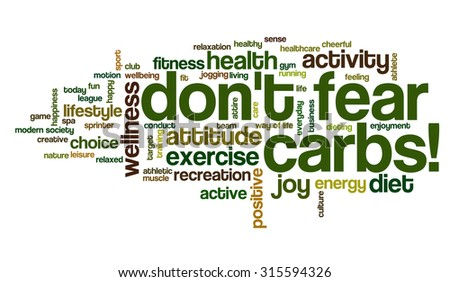 "Conceptual illustration of tag cloud containing words related to diet, wellness, fitness and healthy lifestyle. ""Don't fear carbs!"" emphasized."
