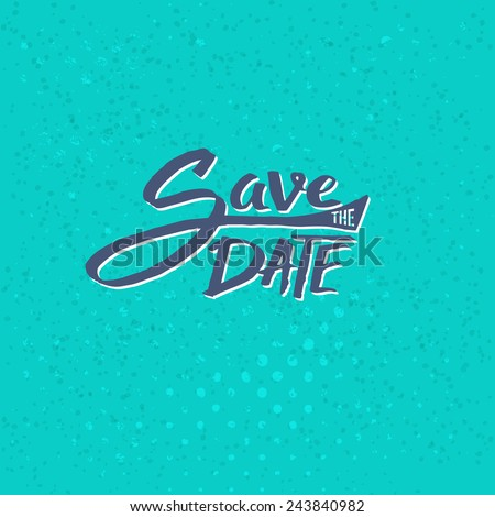 Conceptual Simple Save the Date Text Design on Abstract Blue Green Background. Vector illustration. - stock vector