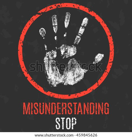 Conceptual vector illustration. Social problems of humanity. Stop misunderstanding sign. - stock vector