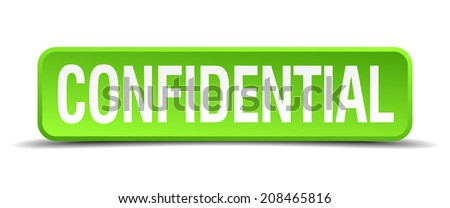 confidential green 3d realistic square isolated button - stock vector