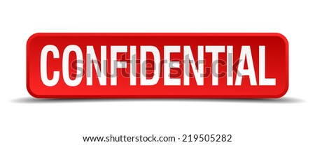 confidential red three-dimensional square button isolated on white background - stock vector