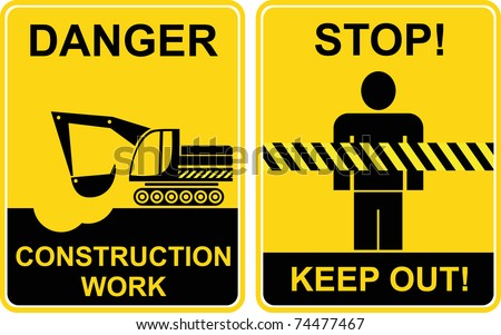 Construction work, Keep out - signs, Construction area, Keep away, Danger, Caution - prohibition and warning vector signs. Black on yellow. Excavator digs a hole. - stock vector