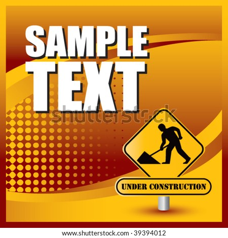 construction work sign on orange halftone banner - stock vector