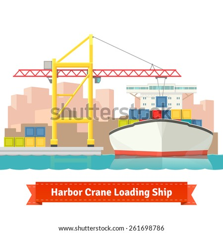 Container cargo ship loaded by big harbour crane in the town port. Naval transportation concept. Vector flat style illustration. - stock vector