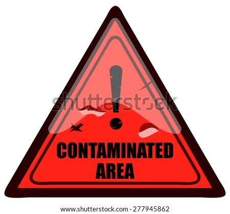Contaminated Area Triangular Warning Sign, Vector Illustration isolated on White Background.  - stock vector