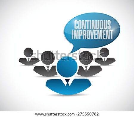 continuous improvement teamwork sign concept illustration design over white background - stock vector