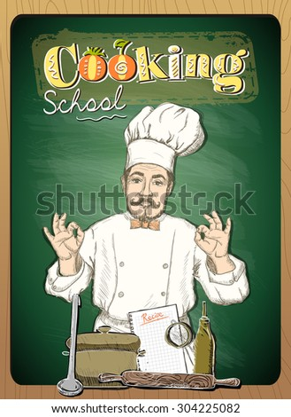 Cooking school design with chef cook against green  chalkboard backdrop. - stock vector