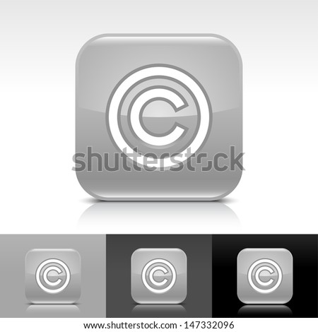 Copyright icon. Gray color glossy web button with white sign. Rounded square shape with shadow, reflection on white, gray, black background. Vector illustration design element save 8 eps  - stock vector