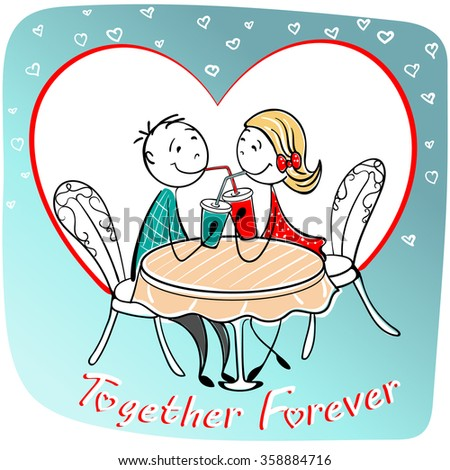 couple in sketch style sitting in the cafe. Together forever quote. Couple drinking coffee together. stylish characters in love. Card, greeting on Valentine day.Big heart for your design. Vector - stock vector