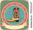 Cowboy boot label on old paper texture.Vintage style - stock vector