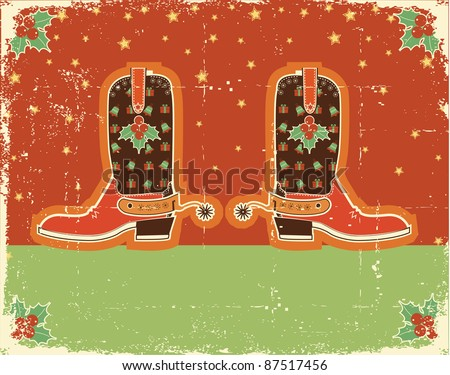 Cowboy red christmas  card with boots and holiday decoration obn old paper texture - stock vector