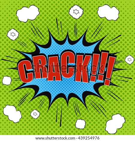 Crack comic bubble text. Pop art style. The cartoon with blot, exploding clouds, sound effects and halftone background. Template for web and mobile applications - stock vector
