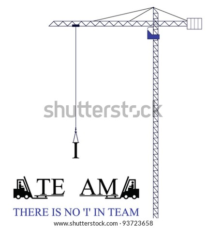 Crane with no I in team motivational message isolated on white background