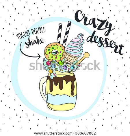 Crazy dessert. Yoghurt double shake with ice cream and donuts in a glass jar. Vector illustration. Calligraphy lettering. Background with pattern of berry
