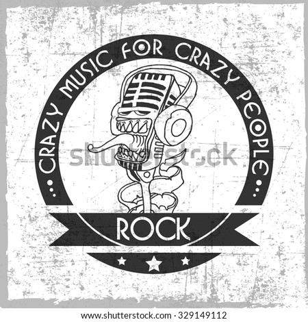 Crazy music for crazy people label with hand drawn microphone, dusty background, t-shirt design