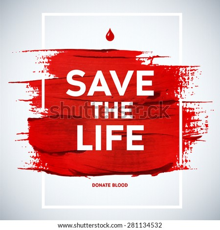 Creative Blood Donor Day Save the life motivation information donor poster. Blood Donation. World Blood Donor Day banner. Red stroke and text. Medical design elements. Grunge texture. - stock vector