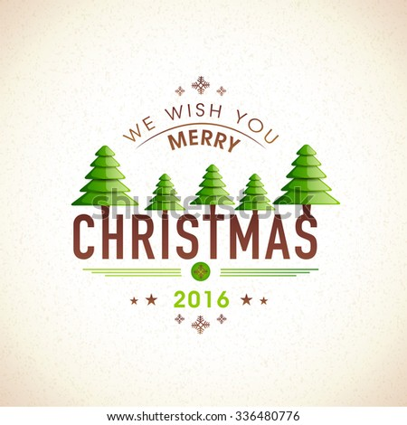 Creative greeting card design with shiny Xmas Trees on stylish background for Merry Christmas celebration.