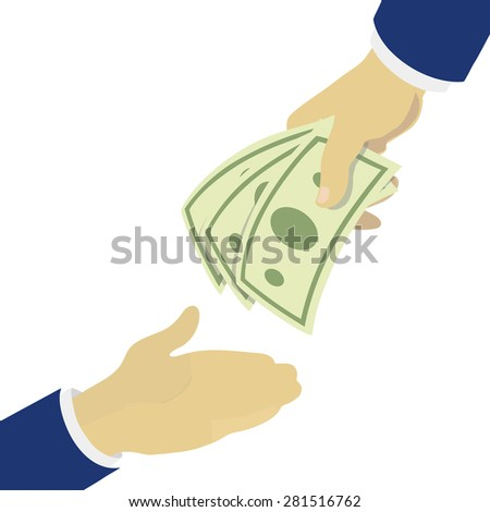 Creative illustration hand holding green banknotes, giving  to other hand. - stock vector