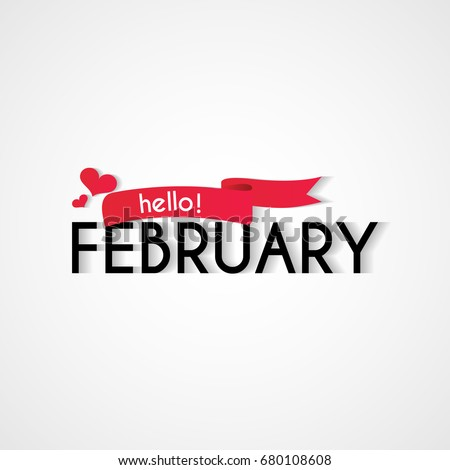 Creative typography greetings new month hello stock vector 680108608 creative typography greetings of new month hello february lettering vector illustration with ribbon m4hsunfo Gallery