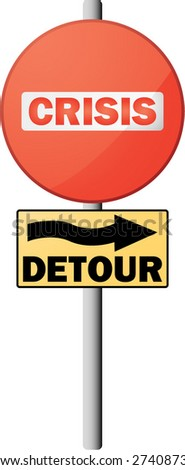 CRISIS! detour sign - stock vector