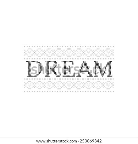 cross-stitch dream inscription with pattern