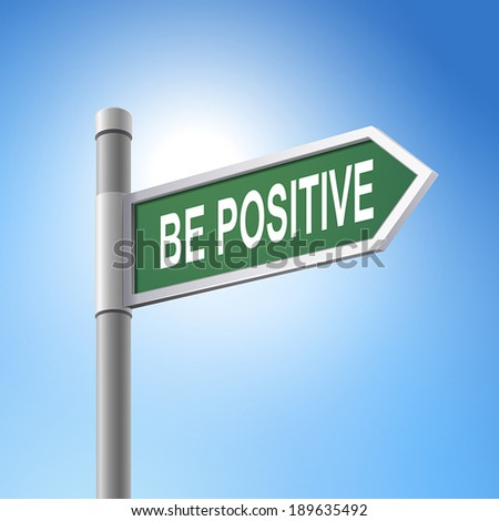 crossroad 3d vector road sign saying be positive - stock vector