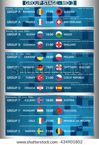 Cup EURO 2016 GROUP STAGE - MD 3. Football European Championship Soccer final qualified countries Set. France Europe tournament participating teams. Stadiums. Time and place of matches. Vector. - stock vector