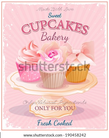 Cupcakes. Poster in vintage style. Wedding and birthday sweets. - stock vector