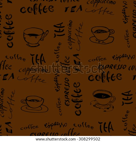 Cups of coffee and inscriptions. Seamless. - stock vector