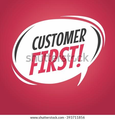 Customer first cartoon speech bubble vector - stock vector