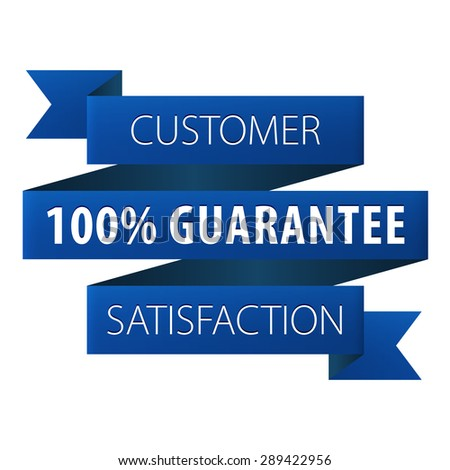 Customer Satisfaction 100 percent guarantee tag ribbon banner icon isolated on white background. Symbol of Money back to the client. Vector illustration