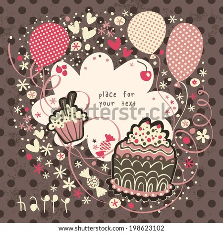 Cute and funny card with sweets, serpentine, confetti and balloons. - stock vector