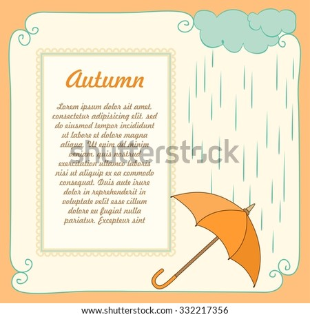Cute autumn card with orange umbrella, rain clouds and drops and frame for your text.