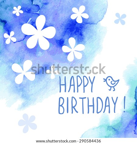 Cute birthday greeting card with simple flowers on watercolor background. Vector illustration - stock vector