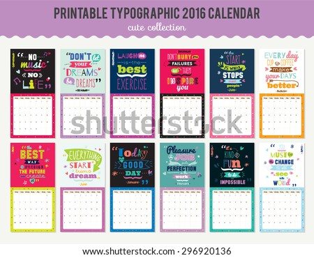 Cute Calendar Template for 2016. Beautiful Diary with Vector Motivational and Inspirational Typography Illustrations. Trendy Lettering Backgrounds. Good Organizer and Schedule with place for Notes - stock vector