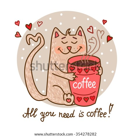 Cute cartoon hand drawn cat with cup of coffee. Adorable vector clip art for your design. Isolated on wight. - stock vector
