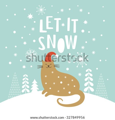 Cute cat in red hat, Christmas vector illustration, Let it snow lettering, Christmas card  - stock vector