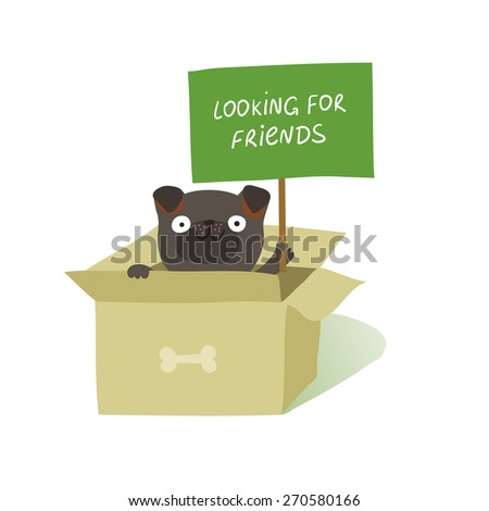 """Cute dog sitting in cardboard box and holding a placard """"Looking for friends"""". Animal rights protection concept. Vector colorful illustration isolated on white  - stock vector"""