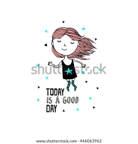Cute, fashion girl is dancing. Today is a good day. - stock vector