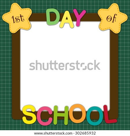 Cute First Day of School frame with multicolored letters and stars on school board background - stock vector