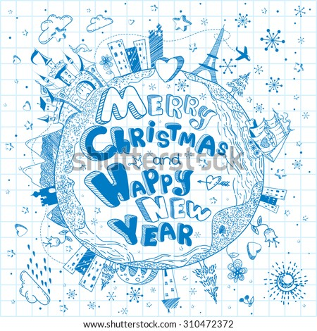 Cute hand drawn doodle ink cartoon Earth globe poster with castle, ship, cities, stars, snow  on the background of notebook sheet. Happy New Year and Merry Christmas calendar vector greeting card.  - stock vector