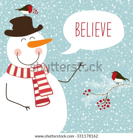Cute hand drawn snowman with speech bubble and retro hand written text Believe on snowy background
