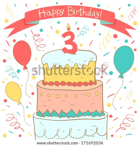 Cute Happy Birthday card with birthday cake and balloons. Third Birthday - stock vector