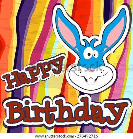 Cute happy birthday card with funny bunny. Vector illustration