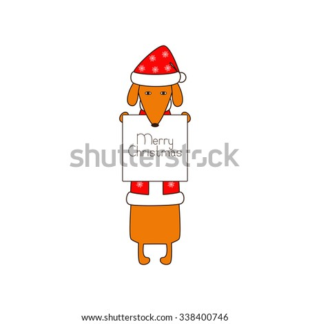 Cute orange colored brown contoured dachshund standing on hind legs in Christmas suit, red coat and hat decorated with snowflakes holding poster with lettering Merry Christmas in dissolved forelegs - stock vector