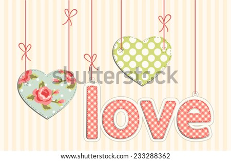 Cute retro LOVE letters and hearts as textile applique with stitches in shabby chic style - stock vector