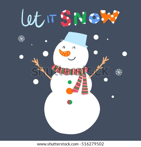 Cute Snowman and inscription Let it snow. Vecrtor Illustration can be used for kids t-shirt print, christmas card etc.
